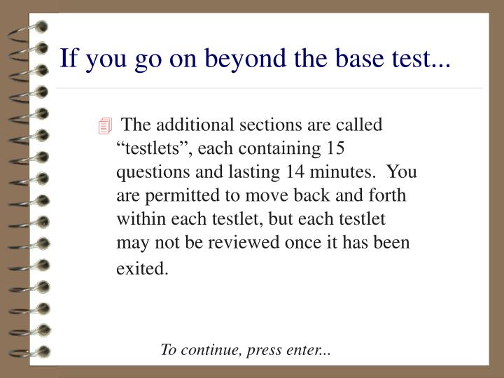 If you go on beyond the base test...