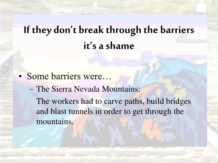 If they don't break through the barriers it's a shame