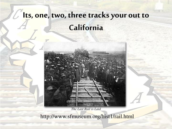 Its, one, two, three tracks your out to California