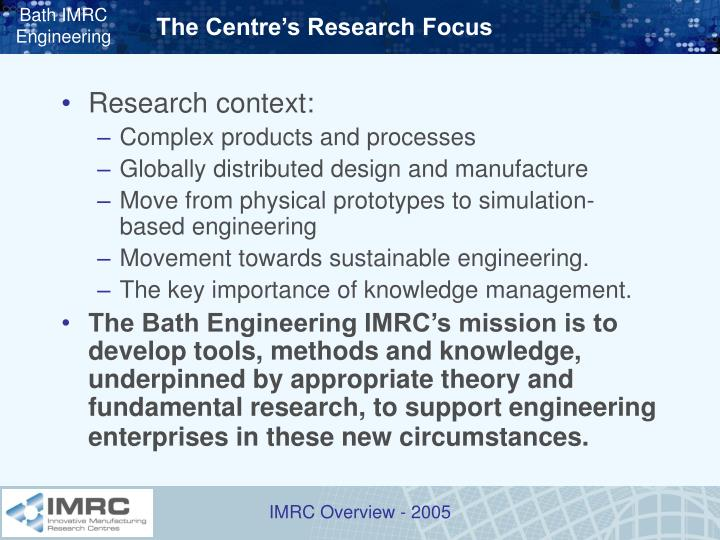 The centre s research focus