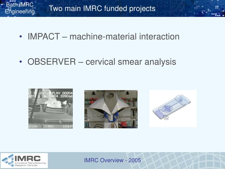 Two main IMRC funded projects