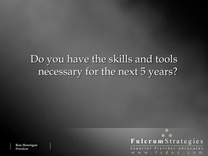 Do you have the skills and tools necessary for the next 5 years?