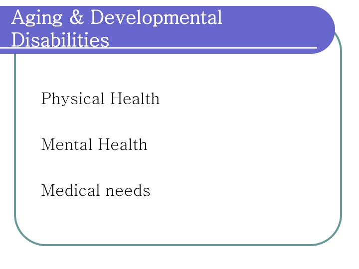 Aging & Developmental Disabilities