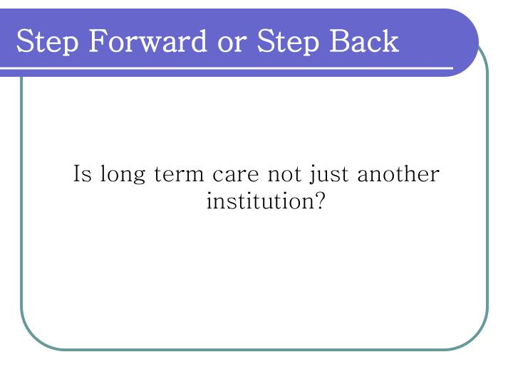 Step Forward or Step Back