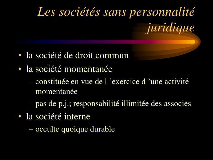 Les sociétés sans personnalité juridique