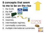 8 concepts that seem to me to be on the rise
