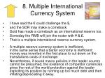 8 multiple international currency system