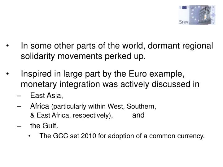 In some other parts of the world, dormant regional solidarity movements perked up.
