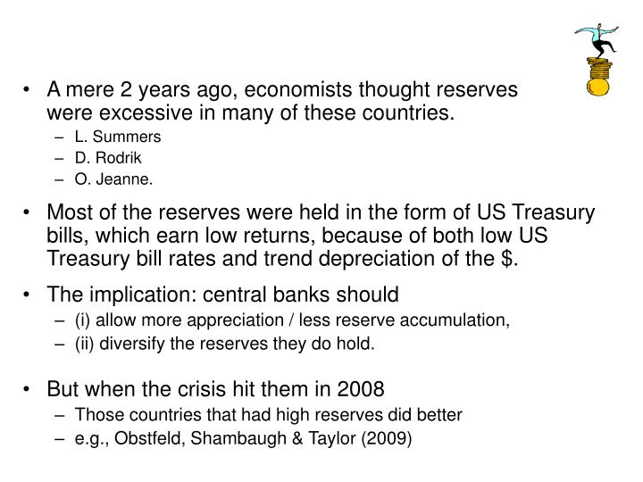 A mere 2 years ago, economists thought reserves