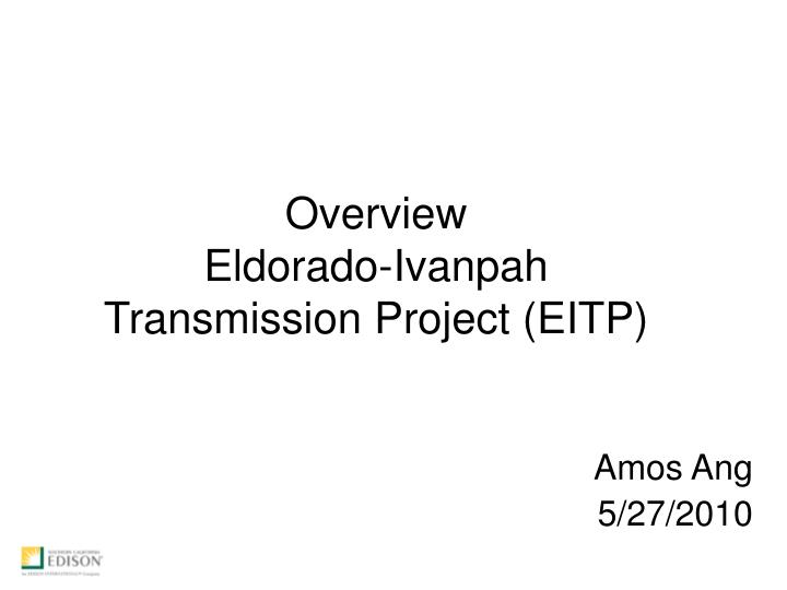 Overview eldorado ivanpah transmission project eitp