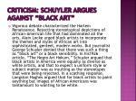 criticism schuyler argues against black art