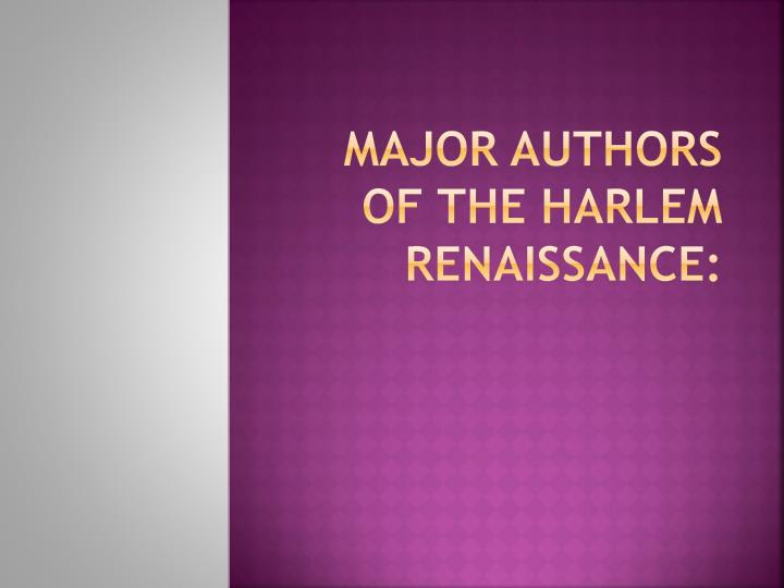 Major Authors of the Harlem Renaissance: