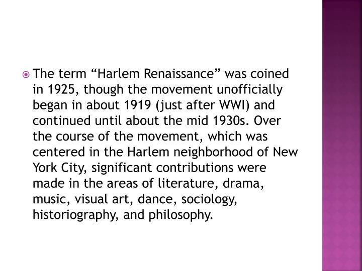 "The term ""Harlem Renaissance"" was coined in 1925, though the movement unofficially began in abou..."
