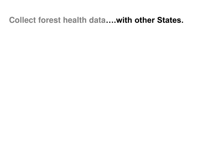 Collect forest health data
