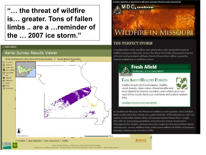 """""""… the threat of wildfire is… greater. Tons of fallen limbs .. are a …reminder of the … 2007 ice storm."""""""