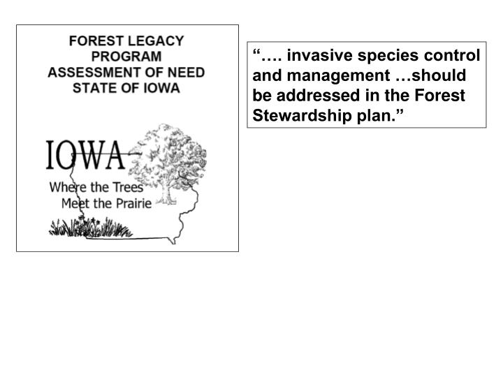 """""""…. invasive species control and management …should be addressed in the Forest Stewardship plan."""""""