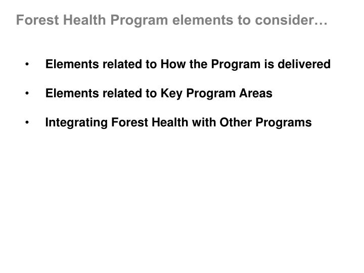 Forest Health Program elements to consider…