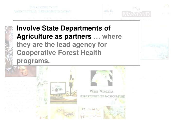 Involve State Departments of Agriculture as partners
