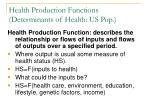 health production functions determinants of health us pop
