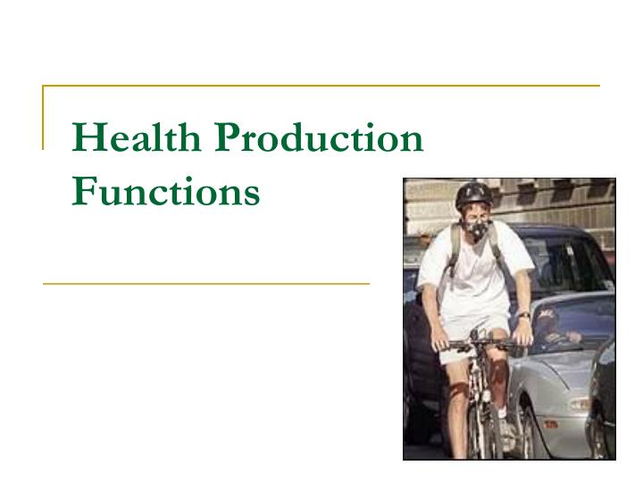 Health Production
