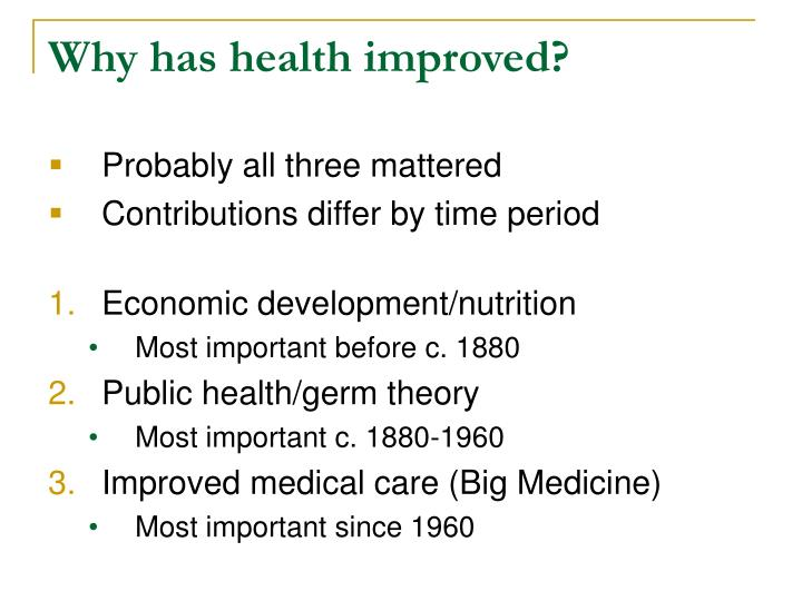 Why has health improved?