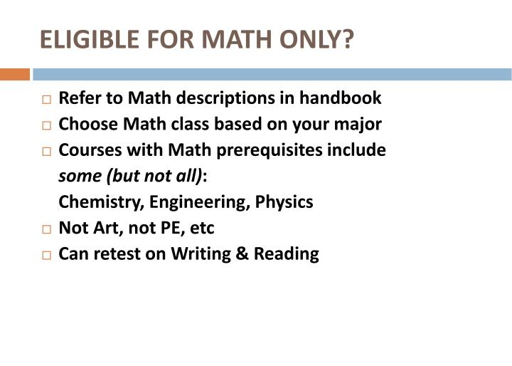 ELIGIBLE FOR MATH ONLY?