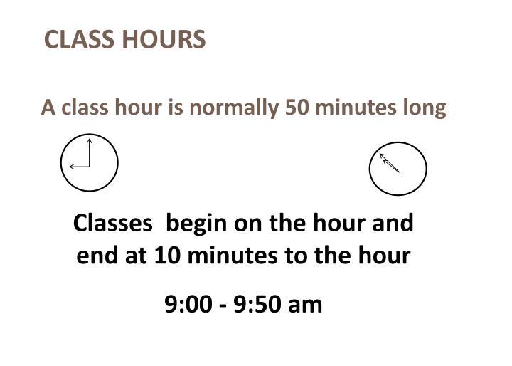 CLASS HOURS