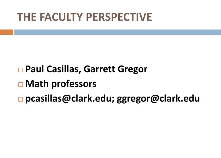 THE FACULTY PERSPECTIVE