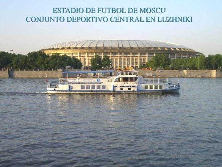 ESTADIO DE FUTBOL DE MOSCU