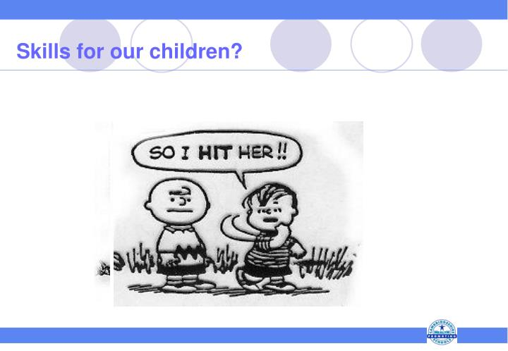 Skills for our children?