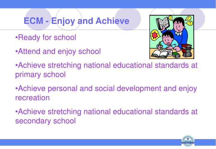 ECM - Enjoy and Achieve