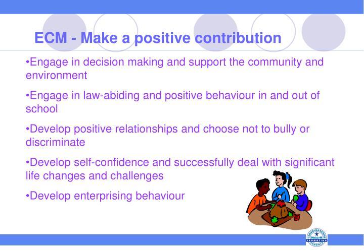 ECM - Make a positive contribution