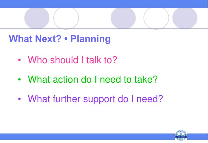 What Next? • Planning