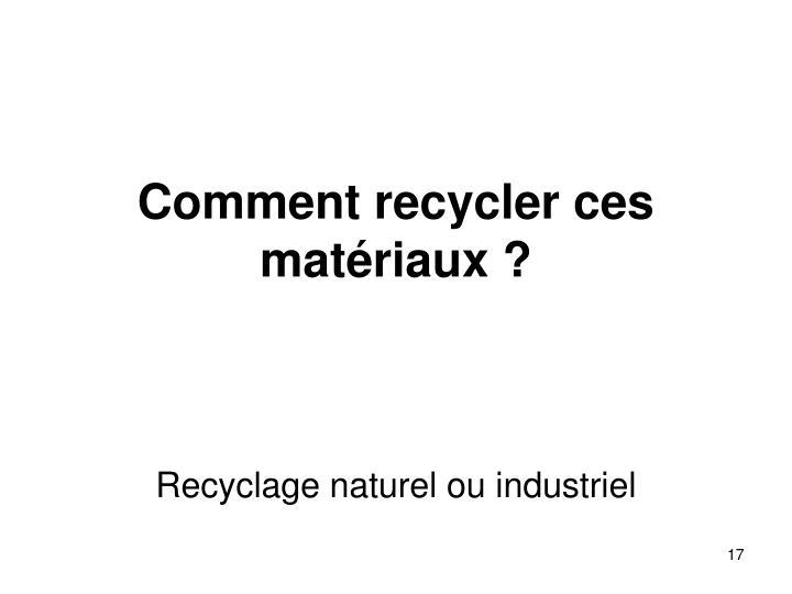 Comment recycler ces matériaux ?