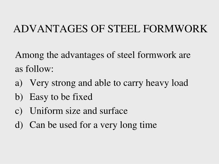 ADVANTAGES OF STEEL FORMWORK