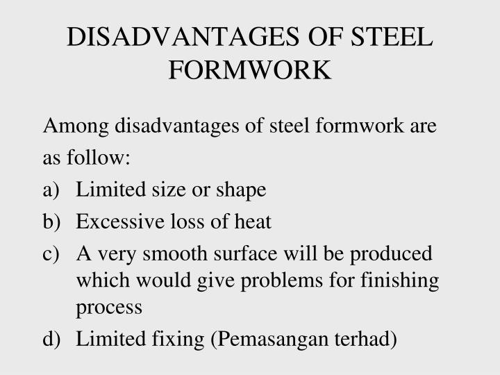 DISADVANTAGES OF STEEL FORMWORK