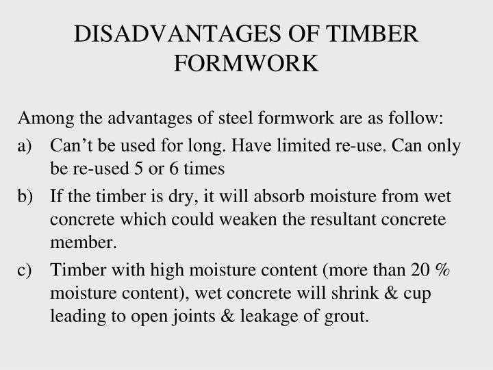 DISADVANTAGES OF TIMBER FORMWORK