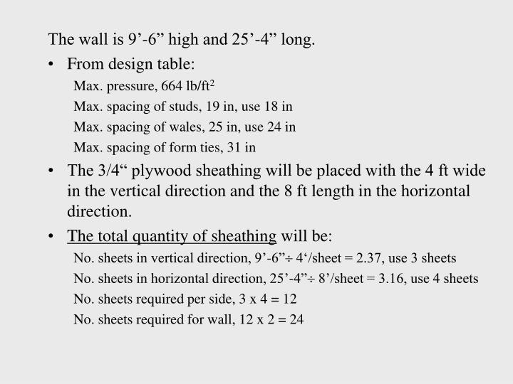 "The wall is 9'-6"" high and 25'-4"" long."