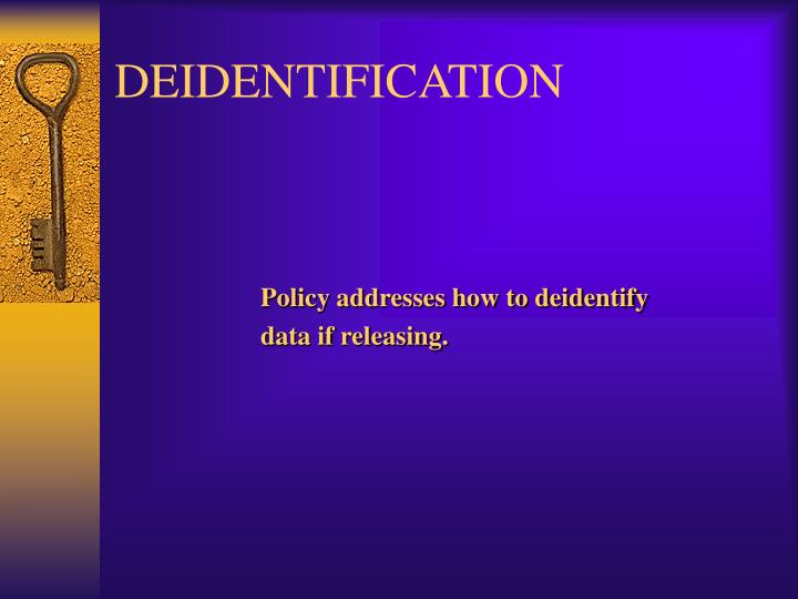 DEIDENTIFICATION