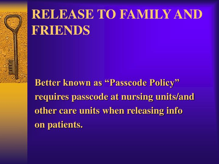 RELEASE TO FAMILY AND