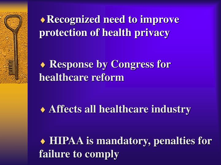 Recognized need to improve           protection of health privacy