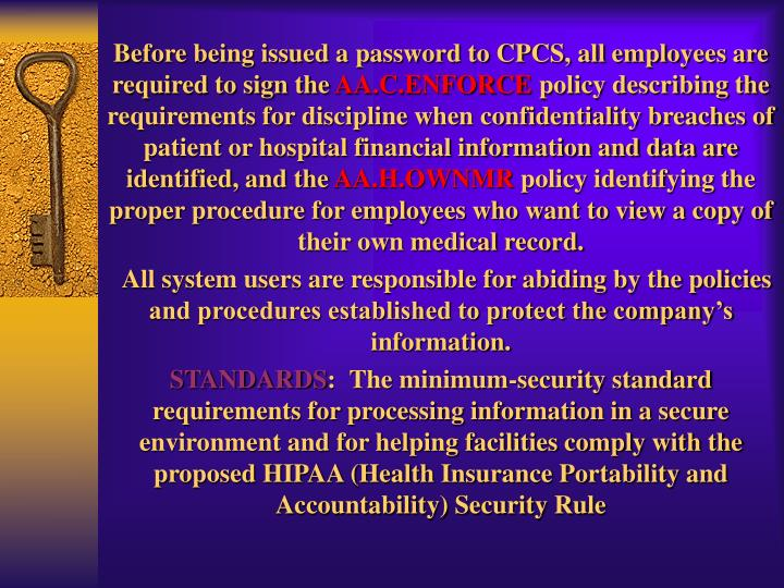 Before being issued a password to CPCS, all employees are required to sign the