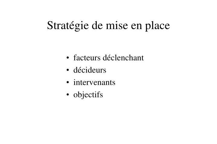 Stratégie de mise en place