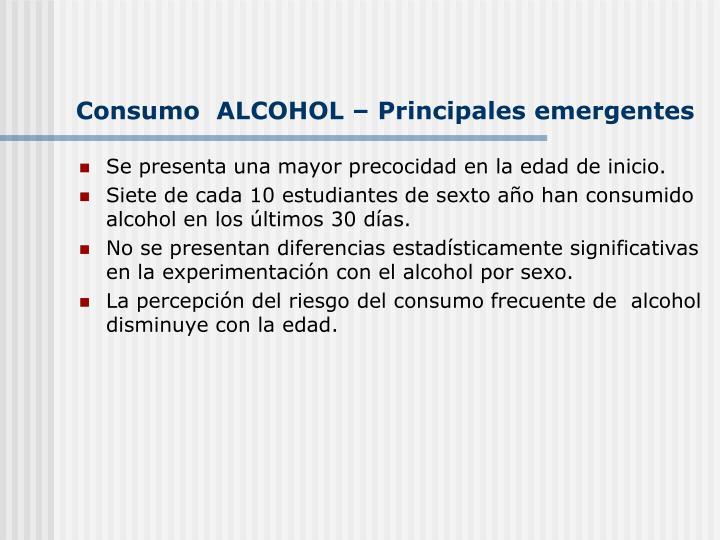 Consumo  ALCOHOL – Principales emergentes