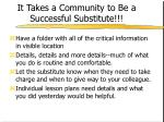it takes a community to be a successful substitute