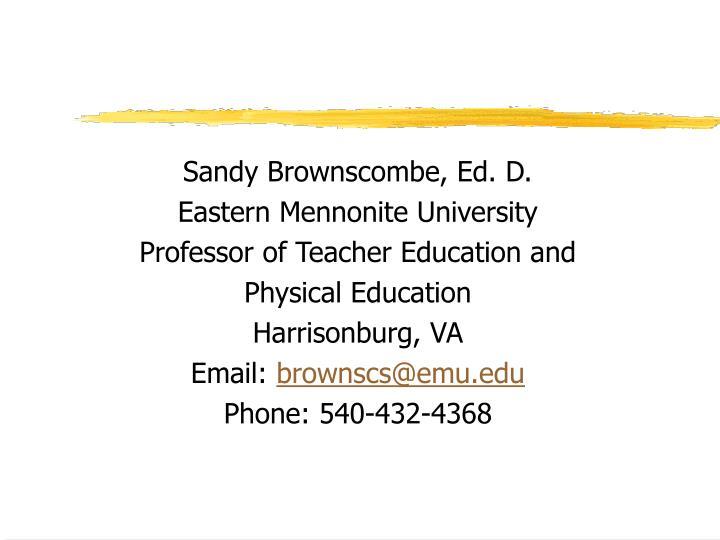 Sandy Brownscombe, Ed. D.