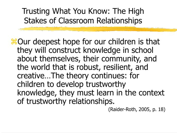 Trusting What You Know: The High Stakes of Classroom Relationships