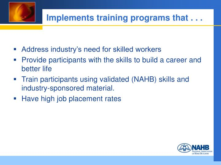 Implements training programs that . . .