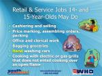 retail service jobs 14 and 15 year olds may do