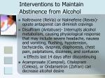 interventions to maintain abstinence from alcohol